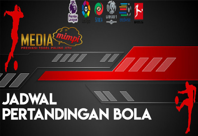 JADWAL PERTANDINGAN BOLA 10 – 11 APRIL 2020